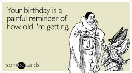 painful-birthday-ecard-someecards
